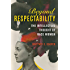 Beyond Respectability: The Intellectual Thought of Race Women (Women in American History)