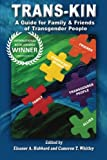 img - for Trans-Kin: A Guide for Family and Friends of Transgender People (Volume 1) book / textbook / text book