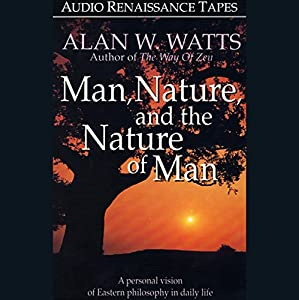 Man, Nature, and the Nature of Man Hörbuch