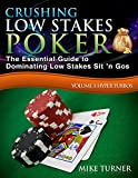 Crushing Low Stakes Poker: The Essential Guide to Dominating Low Stakes Sit 'n Gos, Volume 3: Hyper Turbos