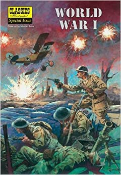 `IBOOK` World War I: The Illustrated Story Of The First World War (Classics Illustrated Special Issue). INPUT redesign Examenes Consejo usuarios Audio