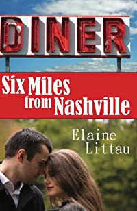 Six Miles From Nashville by Elaine Littau ebook deal