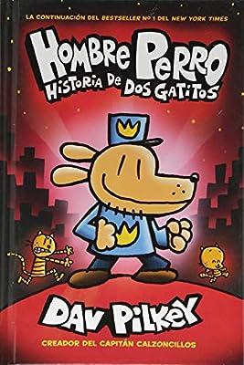 A Hombre Perro: Historia de DOS Gatitos (Dog Man: A Tale of Two