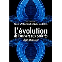 L'évolution, de l'univers aux sociétés: Objets et concepts (Sciences et philosophie) (French Edition)
