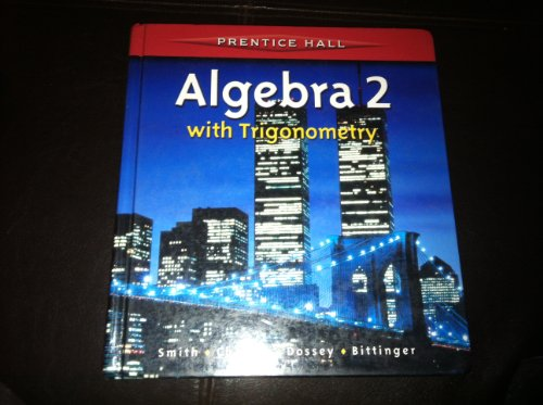 ALGEBRA 2 WITH TRIGONOMETRY BY SMITH STUDENT EDITION 2001C