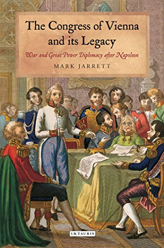 The Congress of Vienna and its Legacy: War and Great Power Diplomacy after Napoleon (International Library of Historical Studies) [Mark Jarrett] (Tapa Blanda)