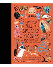 A World Full of Spooky Stories: 50 Tales to Make Your Spine Tingle