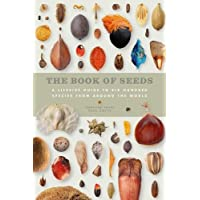 The Book of Seeds: A lifesize guide to six hundred species from around the world