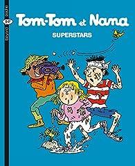 Tom-Tom et Nana, tome 22 : Superstars par Bernadette Després
