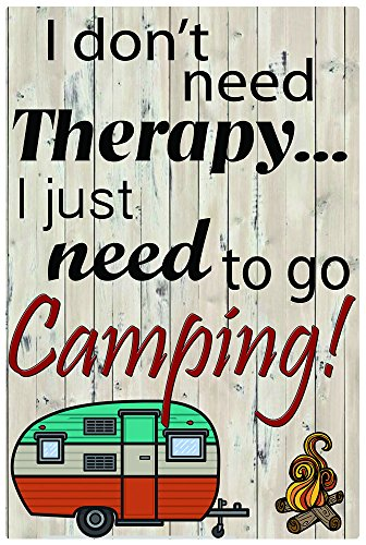 I don't need Therapy I just need to go Camping 8x12 Aluminum Sign
