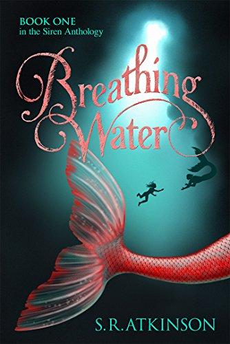 (Breathing Water (Siren Anthology Book 1))