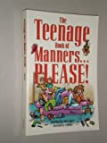 The Teenage Book of Manners... Please!, Fred Hartley, 1557482462