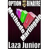 Option Binaire: La Méthode Martingale (French Edition)
