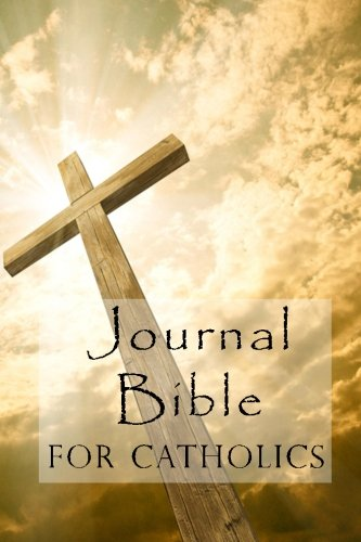 Journal Bible For Catholics: Blank Prayer Journal, 6 x 9, 108 Lined Pages