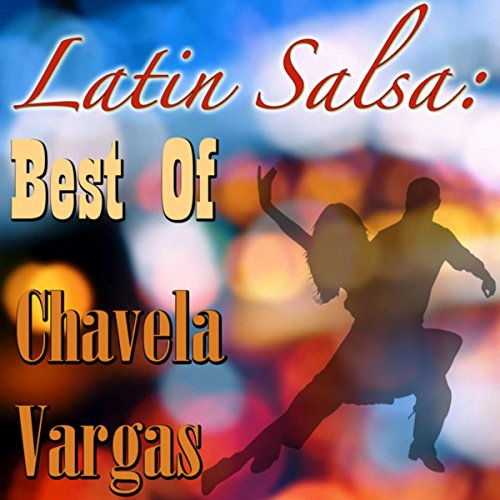... Latin Salsa: Best Of Chavela V..