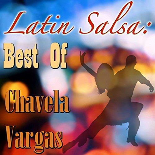 ... Latin Salsa: Best Of Chavela V..