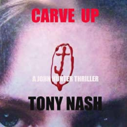 CARVE UP (MURDER, MURDER) by [NASH, TONY]