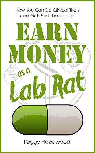 Earn Money as a Lab Rat: How You Can Do Clinical Trials and Get Paid Thousands!