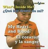 My Heart and Blood/el Corazon y la Sangre, Dana Meachen Rau, 0761424822