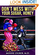 Don't Mess With Your Sugar, Honey