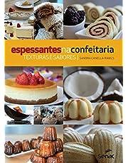Espessantes na confeitaria: Texturas e sabores