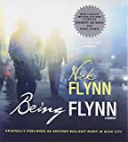 img - for Being Flynn: A Memoir; Originally Published as 'Another Bullshit Night in Suck City' book / textbook / text book