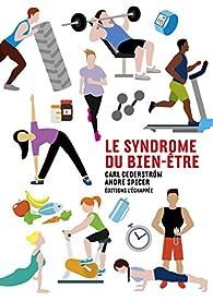 Le syndrome du bien-être par Carl Cederström