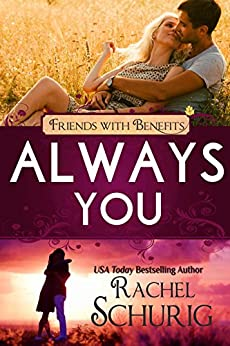 Always You: A Lilac Bay Novel (Friends with Benefits) by [Schurig, Rachel, Riot, Lucy]