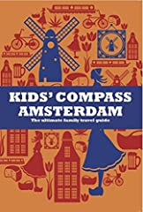 Kids' Compass Amsterdam is the perfect travel guide for families visiting Amsterdam. Children can read for themselves which museums, shops, restaurants, parks and playgrounds are most fun to visit. They will learn all about the history of Ams...