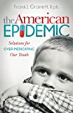 The American Epidemic, Frank J. Granett, 163047052X