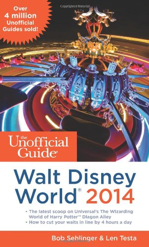 The Unofficial Guide to Walt Disney World 2014