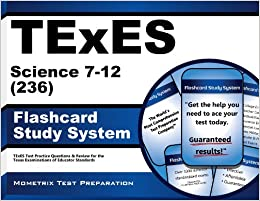 TExES Science 7-12 (236) Flashcard Study System: TExES Test Practice Questions & Review for the Texas Examinations of Educator Standards (Cards)