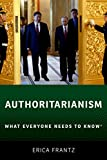 Authoritarianism: What Everyone Needs to Know (What Everyone Needs To Know)
