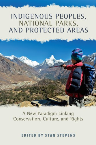 Indigenous Peoples, National Parks, and Protected Areas: A New Paradigm Linking Conservation, Culture, and Rights ()
