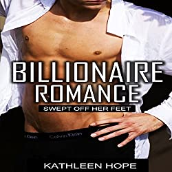 Billionaire Romance: Swept Off Her Feet