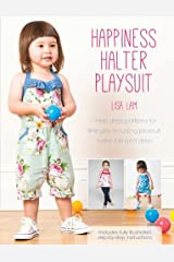 Happiness Halter Playsuit: Three Dress Patterns for Little Girls Including Playsuit, Halter Top and Dress by Lisa Lam (2014-07-11)