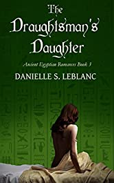 The Draughtsman's Daughter (Ancient Egyptian Romances Book 3)