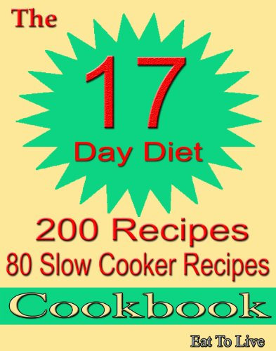 - The 17 Day Diet: 200 Recipes: 80 Slow Cooker Recipes Cookbook
