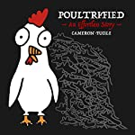 Poultrified: An Effortless Story | Cameron Fucile