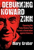 Debunking Howard Zinn: Exposing the Fake History