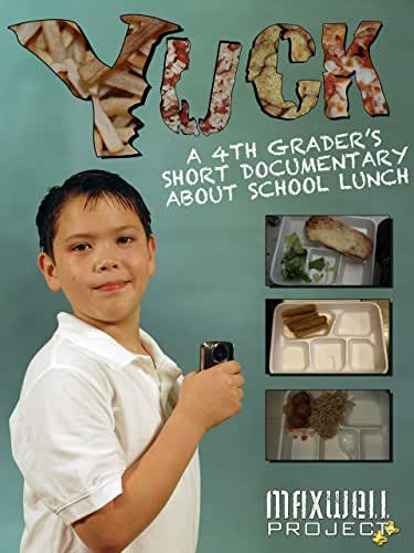 Yuck Movie: A 4th Grader's Short Documentary About School Lunch