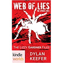 The Lizzy Gardner Files: Web of Lies (Kindle Worlds Novella) (The Spider Lives Book 1)