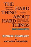 img - for The Hard Thing About Hard Things Ben Horowitz - Review Summary: Building a Business When There Are No Easy Answers book / textbook / text book