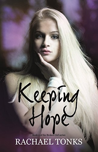 Keeping Hope (Broken Girl Series) by [Tonks, Rachael]
