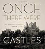 Once There Were Castles, Larry Millett, 0816674302