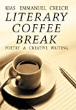Literary Coffee Break, Kias Emmanuel Creech, 145256731X