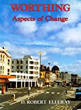 img - for Worthing: Aspects of Change v. 2: A Pictorial History book / textbook / text book