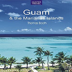Guam & the Marianas Islands Audiobook