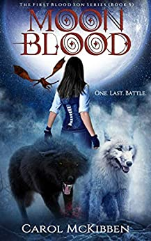 Moon Blood 5 (The First Blood Son) by [McKibben, Carol]