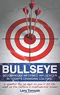 Book Cover: Bullseye: Becoming An Informed Influencer In Today's Changing Culture